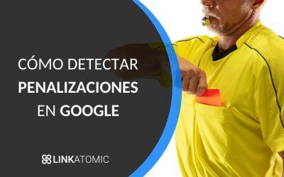 Como saber si tu web ha sido penalizada por Google