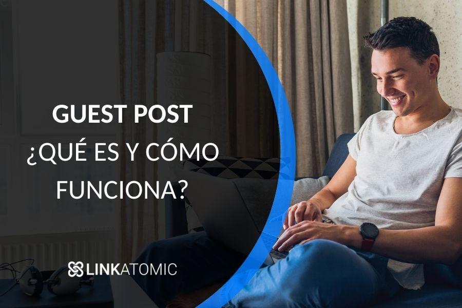 ¿Qué es Guest Post y para qué sirve?